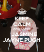 KEEP CALM AND LOVE     JASMINE  JAYNE PUGH - Personalised Poster A4 size