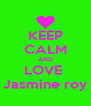 KEEP CALM AND LOVE  Jasmine roy - Personalised Poster A4 size
