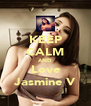 KEEP CALM AND Love Jasmine V - Personalised Poster A4 size