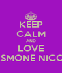 KEEP CALM AND LOVE JASMONE NICOLE - Personalised Poster A4 size