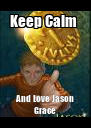 Keep Calm  And Love Jason Grace - Personalised Poster A4 size