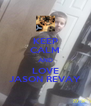KEEP CALM AND LOVE JASON REVAY - Personalised Poster A4 size