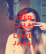 KEEP CALM AND LOVE JASSI - Personalised Poster A4 size