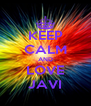 KEEP CALM AND LOVE JAVI - Personalised Poster A4 size