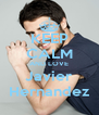 KEEP CALM AND LOVE Javier Hernandez - Personalised Poster A4 size