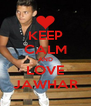 KEEP CALM AND LOVE JAWHAR - Personalised Poster A4 size
