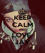 KEEP CALM AND LOVE  JAY - Personalised Poster A4 size