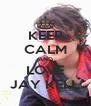 KEEP CALM AND LOVE JAY KELL - Personalised Poster A4 size