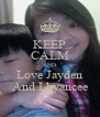 KEEP CALM AND Love Jayden And Lhyancee - Personalised Poster A4 size