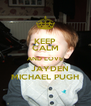 KEEP CALM AND LOVE    JAYDEN MICHAEL PUGH - Personalised Poster A4 size