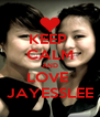 KEEP  CALM AND LOVE  JAYESSLEE - Personalised Poster A4 size