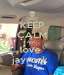 KEEP CALM AND love  jayrock  - Personalised Poster A4 size