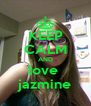 KEEP CALM AND love  jazmine - Personalised Poster A4 size