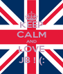 KEEP CALM AND LOVE JB ! (: - Personalised Poster A4 size