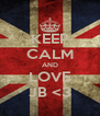 KEEP CALM AND LOVE JB <3 - Personalised Poster A4 size