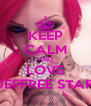KEEP CALM AND LOVE JEFFREE STAR - Personalised Poster A4 size