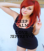 KEEP CALM AND LOVE JEFFREY<3 - Personalised Poster A4 size