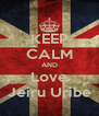 KEEP CALM AND Love Jeiru Uribe - Personalised Poster A4 size