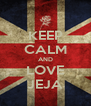 KEEP CALM AND LOVE JEJA - Personalised Poster A4 size