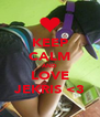 KEEP CALM AND LOVE JEKRIS <3 - Personalised Poster A4 size