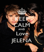 KEEP CALM AND Love JELENA - Personalised Poster A4 size