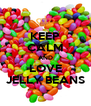 KEEP CALM AND LOVE JELLY BEANS - Personalised Poster A4 size