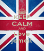 KEEP CALM AND Love jemeil - Personalised Poster A4 size