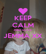 KEEP CALM AND LOVE JEMMA XX  - Personalised Poster A4 size