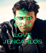 KEEP CALM AND LOVE JENCARLOS - Personalised Poster A4 size