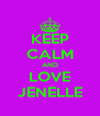 KEEP CALM AND LOVE JENELLE - Personalised Poster A4 size