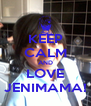 KEEP CALM AND LOVE JENIMAMA! - Personalised Poster A4 size