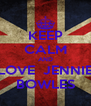 KEEP CALM AND LOVE  JENNIE BOWLES - Personalised Poster A4 size