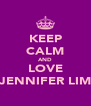 KEEP CALM AND LOVE JENNIFER LIM - Personalised Poster A4 size