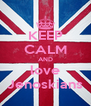 KEEP CALM AND love Jenoskians - Personalised Poster A4 size