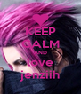 KEEP CALM AND love jenziih - Personalised Poster A4 size