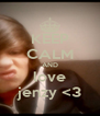 KEEP CALM AND love jenzy <3 - Personalised Poster A4 size