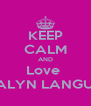 KEEP CALM AND Love  JERALYN LANGUIDO - Personalised Poster A4 size
