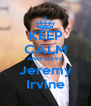KEEP CALM AND LOVE Jeremy Irvine - Personalised Poster A4 size
