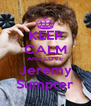 KEEP CALM AND LOVE Jeremy Sumpter - Personalised Poster A4 size