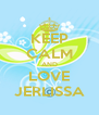 KEEP CALM AND LOVE JERLISSA - Personalised Poster A4 size