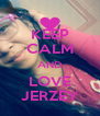 KEEP CALM AND LOVE JERZEY - Personalised Poster A4 size