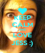 KEEP CALM AND LOVE JESS :) - Personalised Poster A4 size