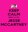 KEEP CALM AND LOVE JESSE MCCARTNEY - Personalised Poster A4 size