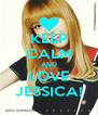 KEEP CALM AND LOVE JESSICA! - Personalised Poster A4 size