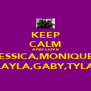 KEEP CALM AND LOVE JESSICA,MONIQUE, LAYLA,GABY,TYLA - Personalised Poster A4 size