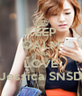 KEEP CALM AND LOVE Jessica SNSD - Personalised Poster A4 size