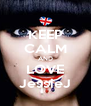 KEEP CALM AND LOVE JessieJ - Personalised Poster A4 size
