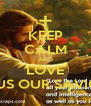 KEEP CALM AND LOVE JESUS OUR SAVIOUR - Personalised Poster A4 size
