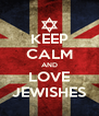 KEEP CALM AND LOVE JEWISHES - Personalised Poster A4 size