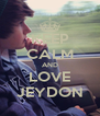 KEEP CALM AND LOVE JEYDON - Personalised Poster A4 size